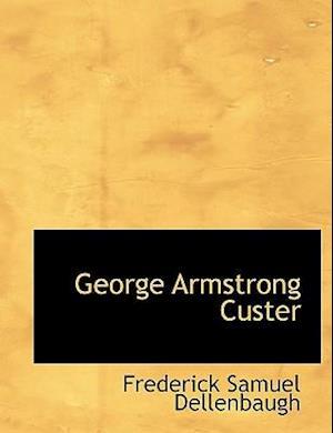 George Armstrong Custer af Frederick Samuel Dellenbaugh