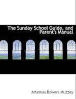 The Sunday School Guide, and Parent's Manual af Artemas Bowers Muzzey