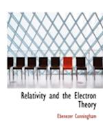 Relativity and the Electron Theory af Ebenezer Cunningham