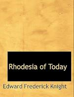 Rhodesia of Today af Edward Frederick Knight