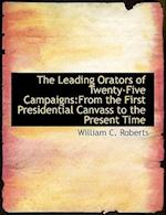 The Leading Orators of Twenty-Five Campaigns af William C. Roberts
