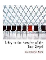 A Key to the Narrative of the Four Gospel af John Pilkington Norris