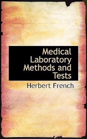 Medical Laboratory Methods and Tests af Herbert French
