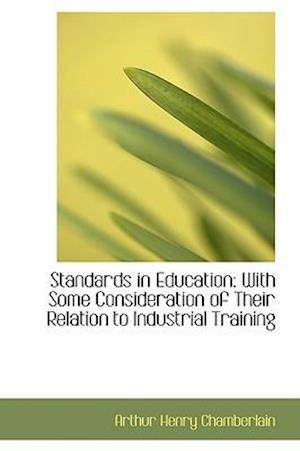 Standards in Education af Arthur Henry Chamberlain