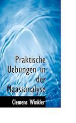 Praktische Uebungen in Der Maassanalyse af Clemens Winkler