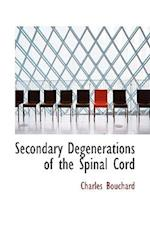 Secondary Degenerations of the Spinal Cord af Charles Bouchard