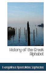 History of the Greek Alphabet af Evangelinus Apostolides Sophocles