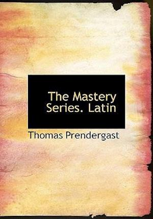 The Mastery Series. Latin af Thomas Prendergast