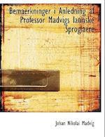 Bemaerkninger I Anledning AF Professor Madvigs Latinske Sproglaere af Johan Nikolai Madvig