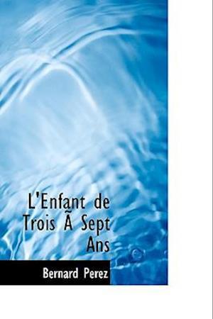 L'Enfant de Trois Asept ANS af Bernard Perez