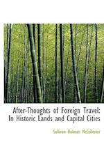 After-Thoughts of Foreign Travel af Sullivan Holman Mccollester