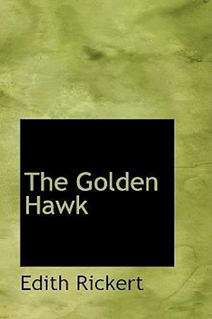The Golden Hawk af Edith Rickert