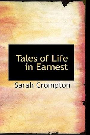 Tales of Life in Earnest af Sarah Crompton