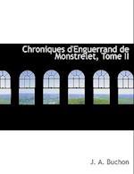 Chroniques D'Enguerrand de Monstrelet, Tome II af Jean Alexandre C. Buchon