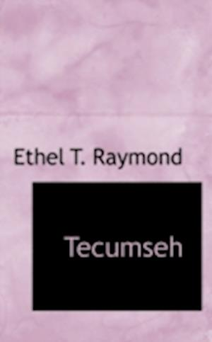 Tecumseh af Ethel T. Raymond