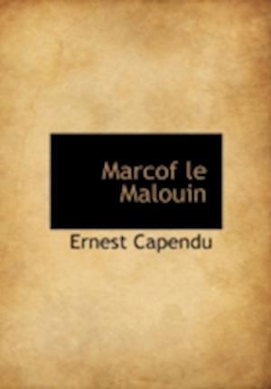 Marcof Le Malouin af Ernest Capendu