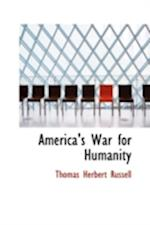 America's War for Humanity af Thomas Herbert Russell
