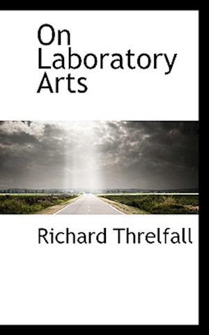 On Laboratory Arts af Richard Threlfall
