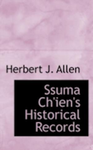 Ssuma Ch'ien's Historical Records af Herbert J. Allen