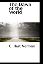 The Dawn of the World af C. Hart Merriam