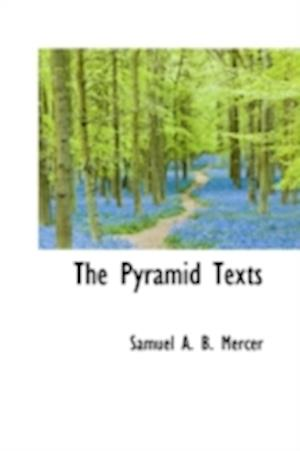The Pyramid Texts af Samuel A. B. Mercer