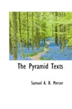 The Pyramid Texts af Samuel A. B. Mercer