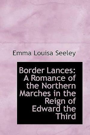 Border Lances af Emma Louisa Seeley