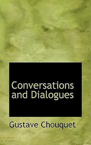 Conversations and Dialogues af Gustave Chouquet