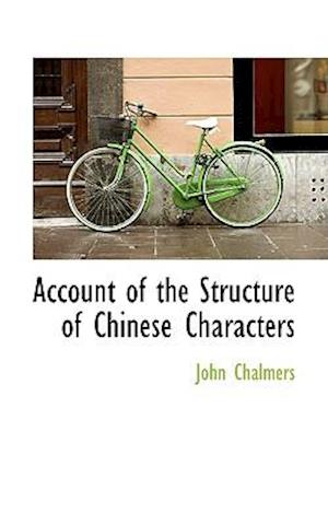 Account of the Structure of Chinese Characters af John Chalmers