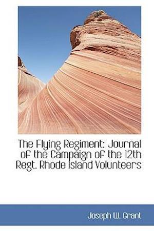 The Flying Regiment af Joseph W. Grant