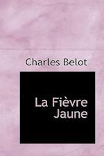 La Fievre Jaune af Charles Belot