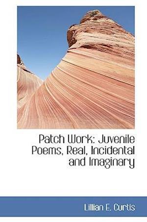Patch Work af Lillian E. Curtis