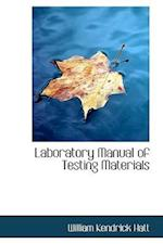 Laboratory Manual of Testing Materials af William Kendrick Hatt
