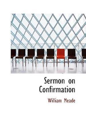 Sermon on Confirmation af William Meade