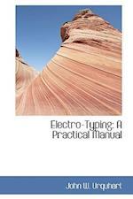 Electro-Typing af John W. Urquhart