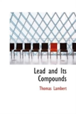 Lead and Its Compounds af Thomas Lambert