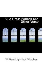 Blue Grass Ballads and Other Verse af William Lightfoot Visscher