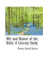 Wit and Humor of the Bible af Marion Daniel Shutter