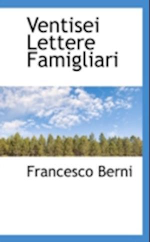 Ventisei Lettere Famigliari af Francesco Berni