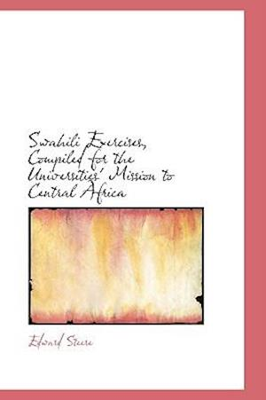 Swahili Exercises, Compiled for the Universities' Mission to Central Africa af Edward Steere