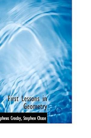 First Lessons in Geometry af Alpheus Crosby