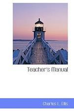 Teacher's Manual af Charles L. Ellis