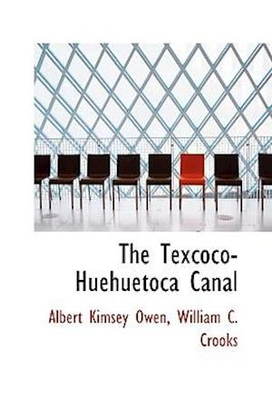 The Texcoco-Huehuetoca Canal af Albert Kimsey Owen