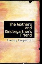 The Mother's and Kindergartner's Friend af Harvey Carpenter