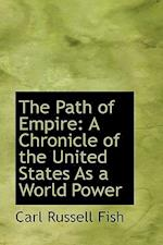 The Path of Empire af Carl Russell Fish