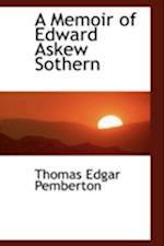 A Memoir of Edward Askew Sothern af Thomas Edgar Pemberton