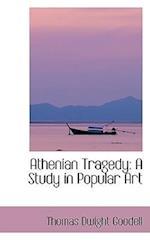 Athenian Tragedy af Thomas Dwight Goodell