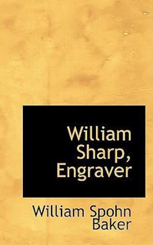 William Sharp, Engraver af William Spohn Baker