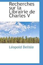 Recherches Sur La Librairie de Charles V af Leopold Delisle