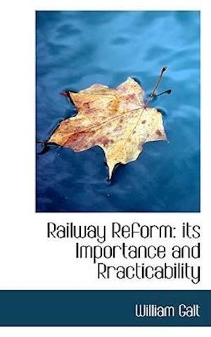 Railway Reform af William Galt